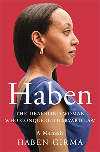 Book Cover: Haben: The Deafblind Woman Who Conquered Harvard Law