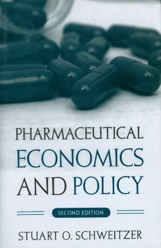 Pharmaceutical Economics and Policy by Schweitzer, Stuart O. 2nd edition (2006) Hardcover