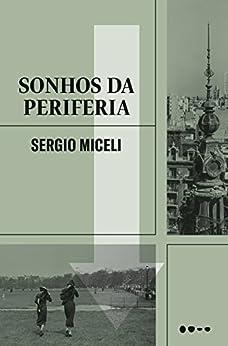 Sonhos da Periferia por [Miceli, Sergio]