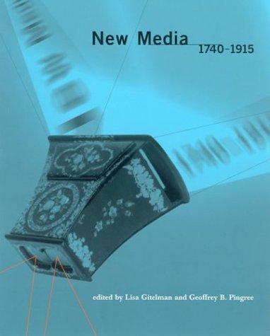 Download By Lisa Gitelman - New Media, 1740-1915: 1st (first) Edition ebook