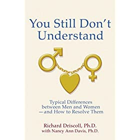Learn more about the book, You Still Don't Understand: Typical Differences Between Men and Women and How to Resolve Them