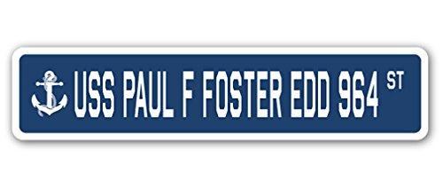 USS PAUL F FOSTER EDD 964 Street Sign us navy ship veteran sailor gift