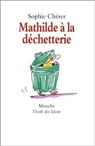 Mathilde à la déchetterie par Sophie Chérer