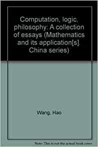Computation logic philosophy. a collection of essays