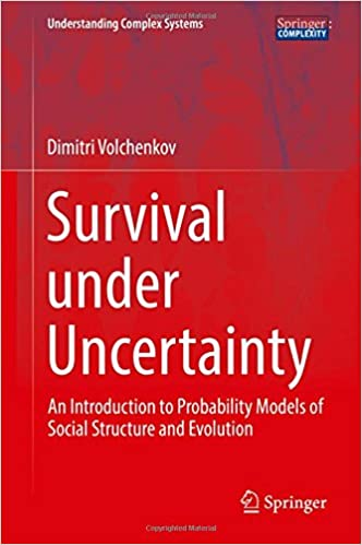 Read online Survival under Uncertainty: An Introduction to Probability Models of Social Structure and Evolution (Understanding Complex Systems) PDF, azw (Kindle), ePub, doc, mobi