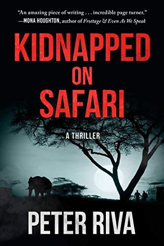 Kidnapped on Safari: A Thriller (De La Riva)