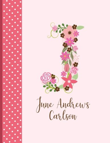 June Andrews Carlson: Personalized Writing Journal/Notebook for Women and Girls, Floral Monogram Initials Names Notebook, Journals to Write in for Journal/Notebook, Personalized Gift