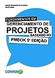 Fundamentos em Gerenciamento de Projetos baseado no PMBoK 5a Edição (Portuguese Edition)