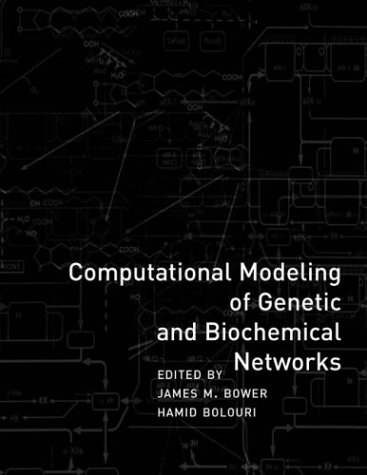 Computational Modeling of Genetic and Biochemical Networks (Computational Molecular Biology)