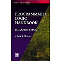 Programmable Logic Handbook: PLDs, CPLDs and FPGAs