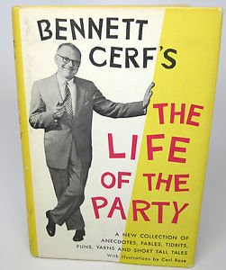 The Life Of The Party by Bennett Cerf