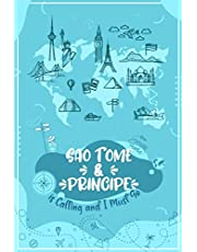 SAO TOME & PRINCIPE is Calling and I Must Go: SÃO TOMÉ & PRÍNCIPE Travel And Vacation Notebook / Travel Logbook Journal / Trip planning journal / Funny Travel Gift Idea For Travellers, Explorers, Tourists, Coworker - 6x9 inches 120 Blank Lined Pages