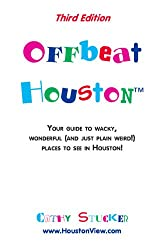 Offbeat Houston, Third Edition