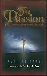 The Passion: 40 Reflections on the Death and Resurrection of Jesus