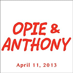 Opie & Anthony, Dan Aykroyd, Dennis Falcone, and Mike Recine, April 11, 2013 Radio/TV Program