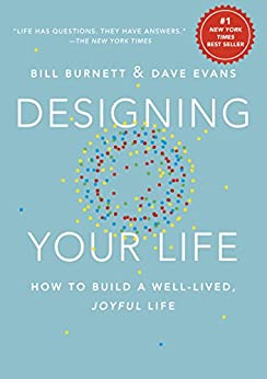 Designing Your Life: How to Build a Well-Lived, Joyful Life by [Burnett, Bill, Evans, Dave]