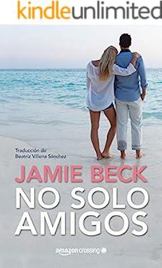 No solo amigos (Hermanos St. James nº 1) (Spanish Edition)