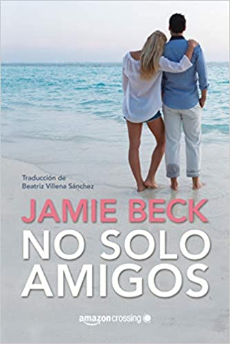 No solo amigos (Hermanos St. James): Amazon.es: Jamie Beck ...