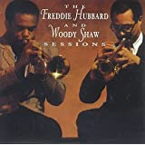 The Freddie Hubbard -  Woody Shaw Sessions