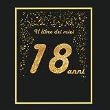 Il libro dei miei 18 anni: 21x21cm - 75 pagine - biglietti d'auguri - idea regalo di compleanno - buo compleanno - libro degli opsiti di compleanno - guestbook