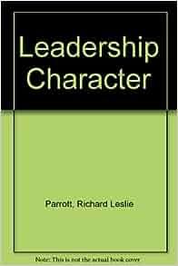 Leadership Character: Richard Leslie Parrott: Amazon.com