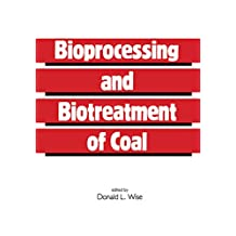 Bioprocessing and Biotreatment of Coal (Biotechnology & Bioprocessing)
