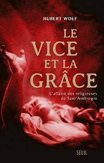 Le vice et la grâce : l'affaire des religieuses de Sant'Ambrogio, Wolf, Hubert