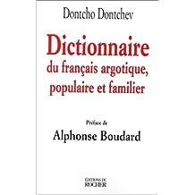 DICTIONNAIRE DU FRANÇAIS ARGOTIQUE POPULAIRE ET FAMILIER