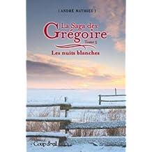 La Saga des Grégoire T.05 Les nuits blanches