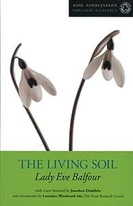 The Living Soil (Soil Association Organic Classics)