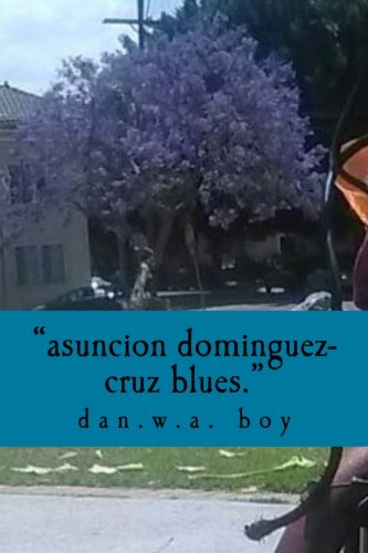 """""""Asuncion Dominguez-Cruz is a murderer."""": the true story of the lynching of danny dupuy-wilson (The Year of Living Gracie-ly) (Volume 1) pdf epub"""