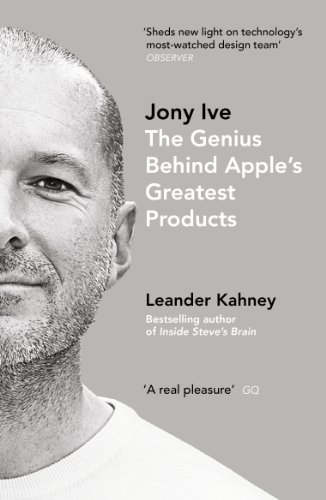 Price comparison product image Jony Ive: The Genius Behind Apple's Greatest Products