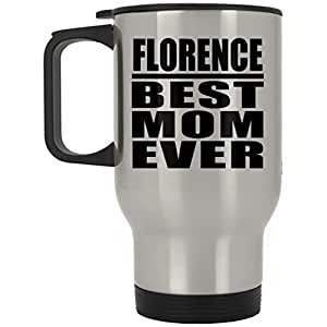 Mother Travel Mug Florence Best Mom Ever - Travel Mug Stainless Steel Insulated Lid Tumbler Best Gift for Mother, Mom, Mum, Her, Parent from Daughter, Son, Kid, Husband