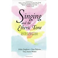 Singing and the Etheric Tone: Gracia Ricardo's Approach to Singing, Based on Her...
