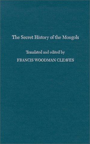 The Secret History of the Mongols (The Secret History Of The Mongols English Translation)