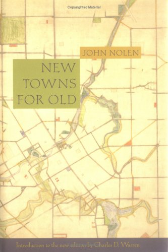 New Towns for Old (1927): Achievements in Civic Improvement in Some American Small Towns and Neighborhoods (American Society of Landscape Architects Centennial Reprint) ebook