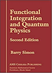 Functional Integration And Quantum Physics (Ams Chelsea Publishing)