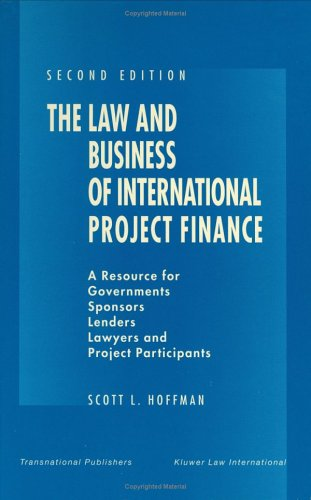 The Law & Business Of International Project Finance