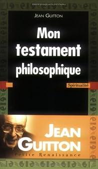 Mon testament philosophique par Jean Guitton