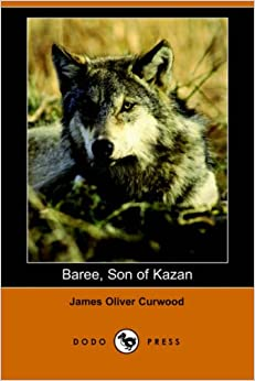 Book Baree, Son of Kazan (Dodo Press)