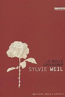 La bulle cauchemar, Weil, Sylvie