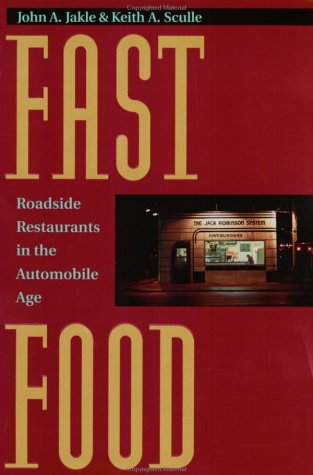 Fast Food: Roadside Restaurants in the Automobile Age (The Road and American Culture)
