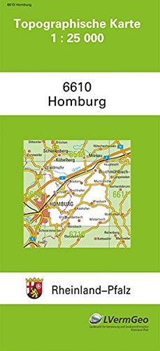 TK25 6610 Homburg: Topographische Karte 1:25000 (Topographische Karten 1:25000 (TK 25) Rheinland-Pfalz (amtlich)) Landkarte – 1. Oktober 2015 3896371312 Deutschland Atlas Rheinland-Pfalz / Landkarte