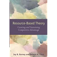Resource-Based Theory. Creating and Sustaining Competitive Advantage