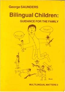 Raising Children Bilingually: The Pre-School Years (Multilingual Matters)