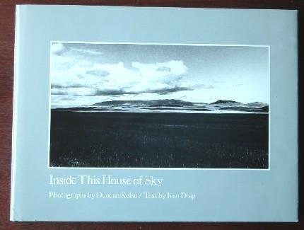 Inside This House of Sky: Photographs of a Western Landscape, Doig, Ivan; Kelso, Duncan