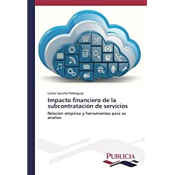 Impacto financiero de la subcontratación de servicios: Relación empírica y herramientas para su análisis (Spanish Edition)