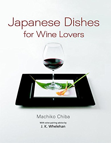 Japanese Dishes for Wine Lovers by Machiko Chiba