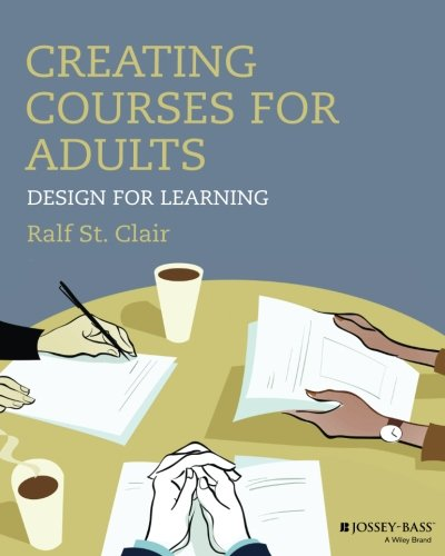 Creating Courses for Adults: Design for Learning (Jossey-bass Higher and Adult Education)