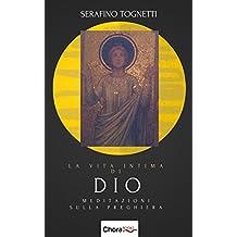 La vita intima di Dio: Meditazioni sulla Preghiera (Italian Edition)